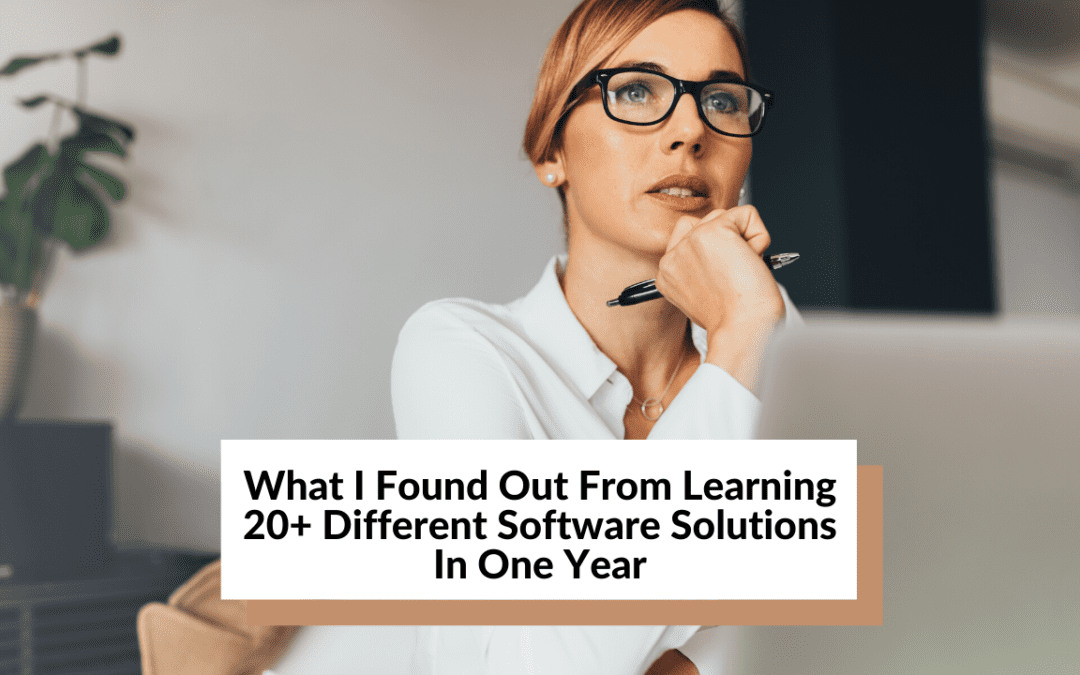 What I Found Out From Learning 20+ Different Software Solutions In 1 Year