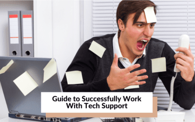 Guide to Successfully Work With Tech Support