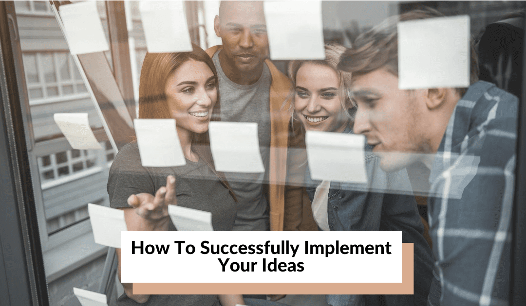 How to successfully implement your ideas