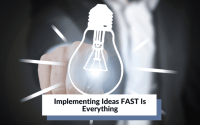 Implementing Ideas FAST Is Everything