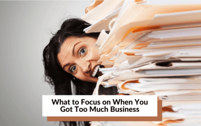 What to focus on when you got too much business