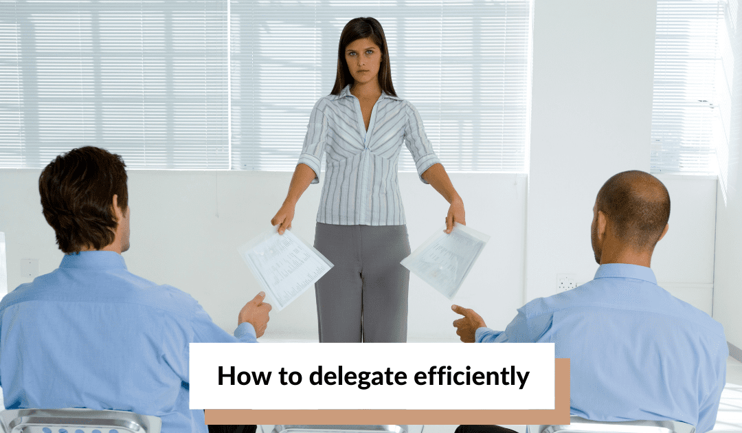 How to delegate efficiently