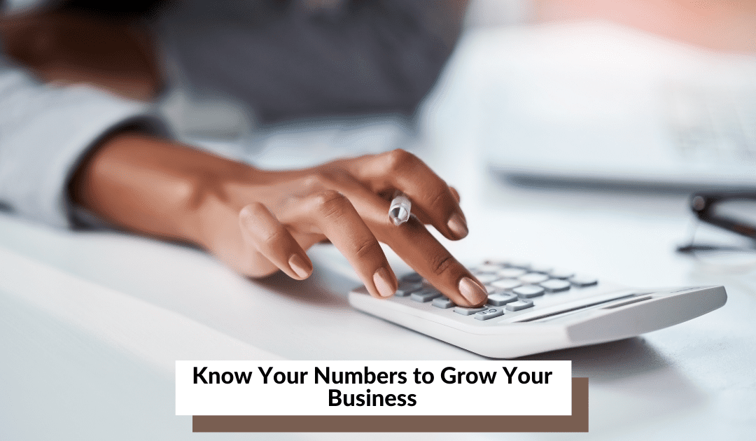 Know your numbers to grow your business