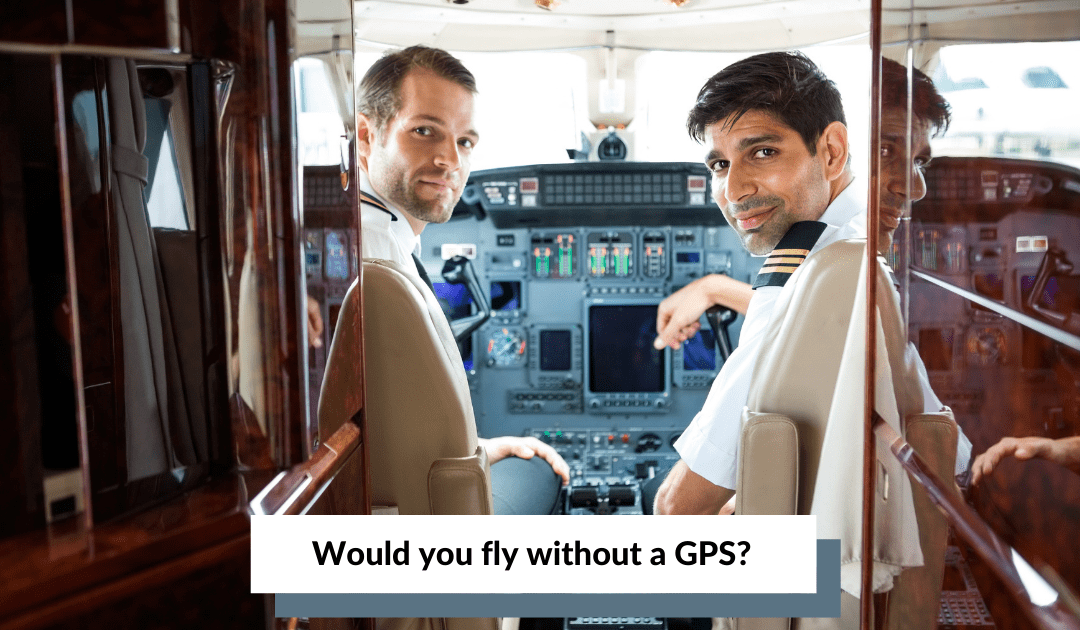 Would you fly without a GPS?
