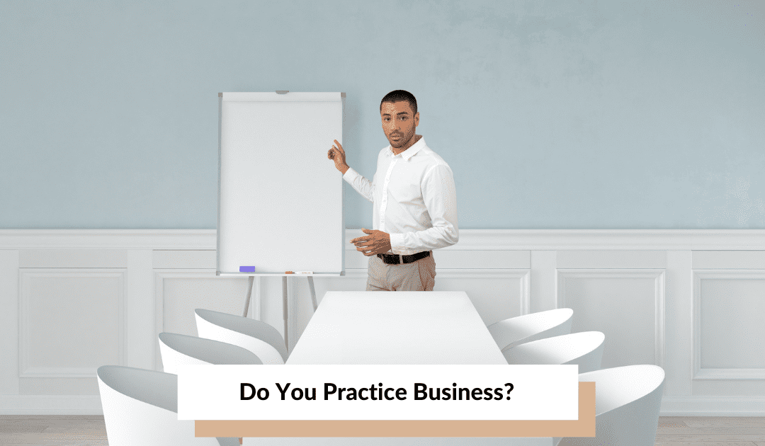 Do you practice business?