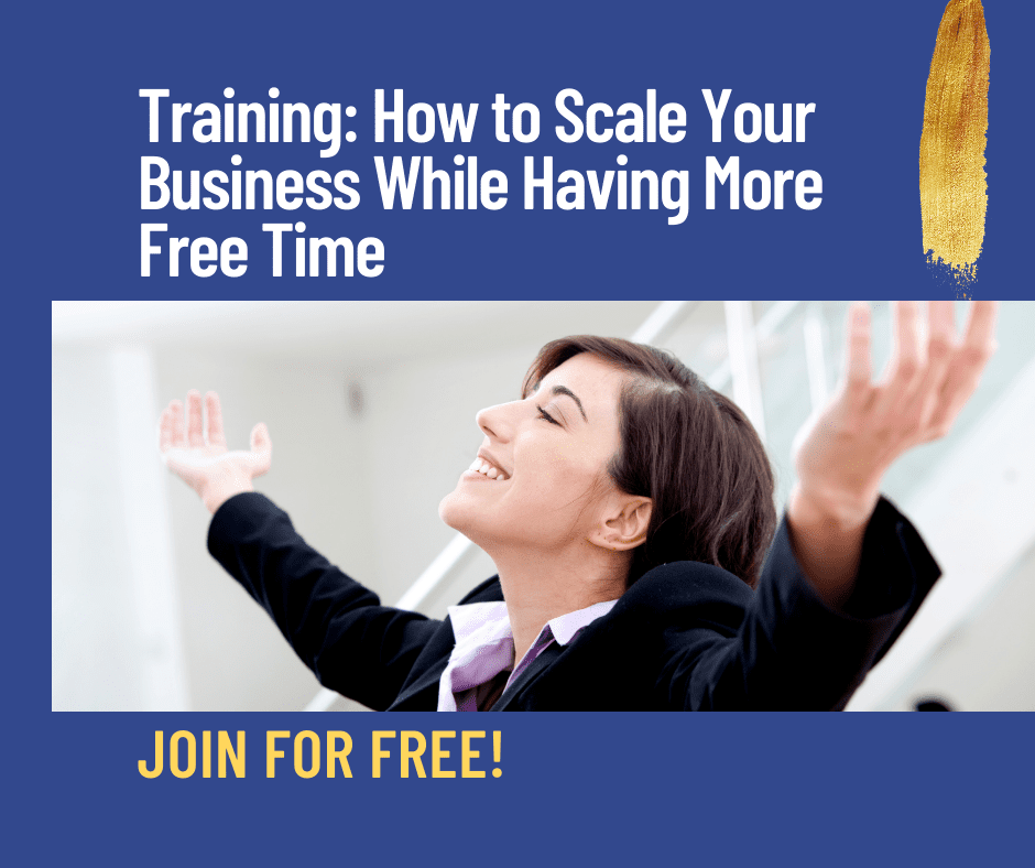 Free Training How to Scale Your Business While Having More Free Time